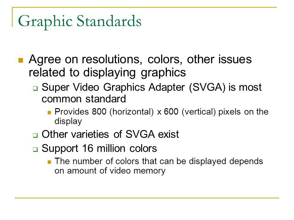 Graphic Standards Agree on resolutions, colors, other issues related to displaying graphics.
