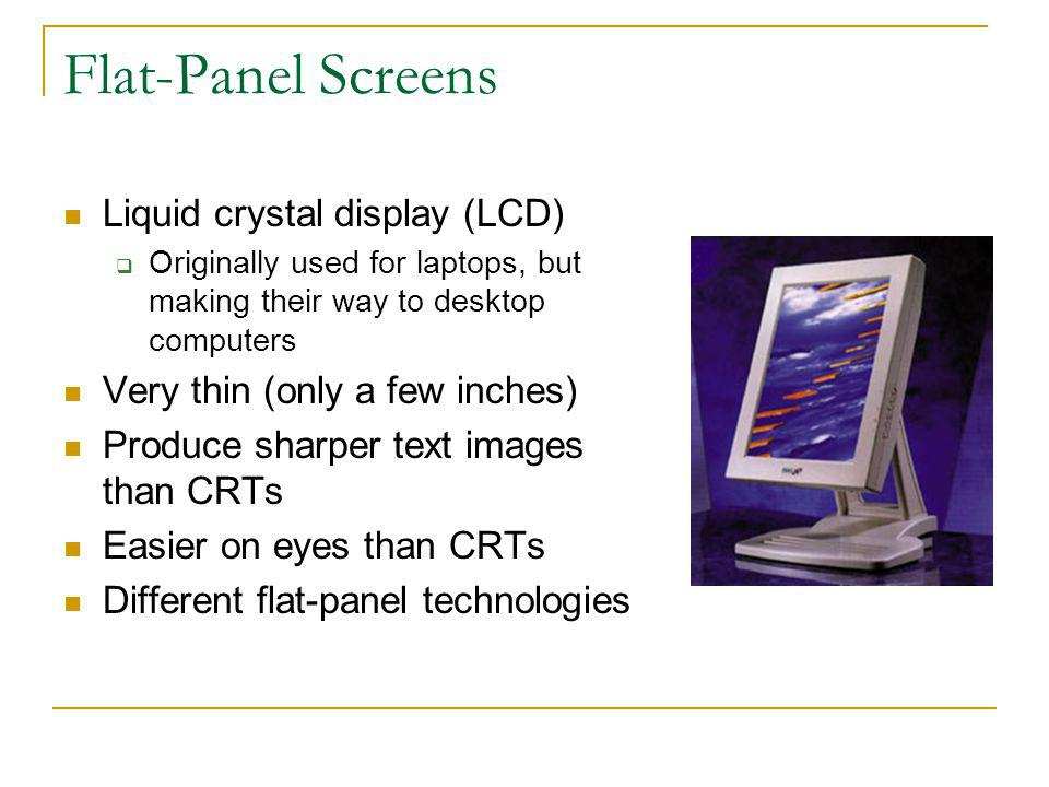 Flat-Panel Screens Liquid crystal display (LCD)