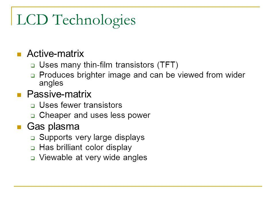 LCD Technologies Active-matrix Passive-matrix Gas plasma