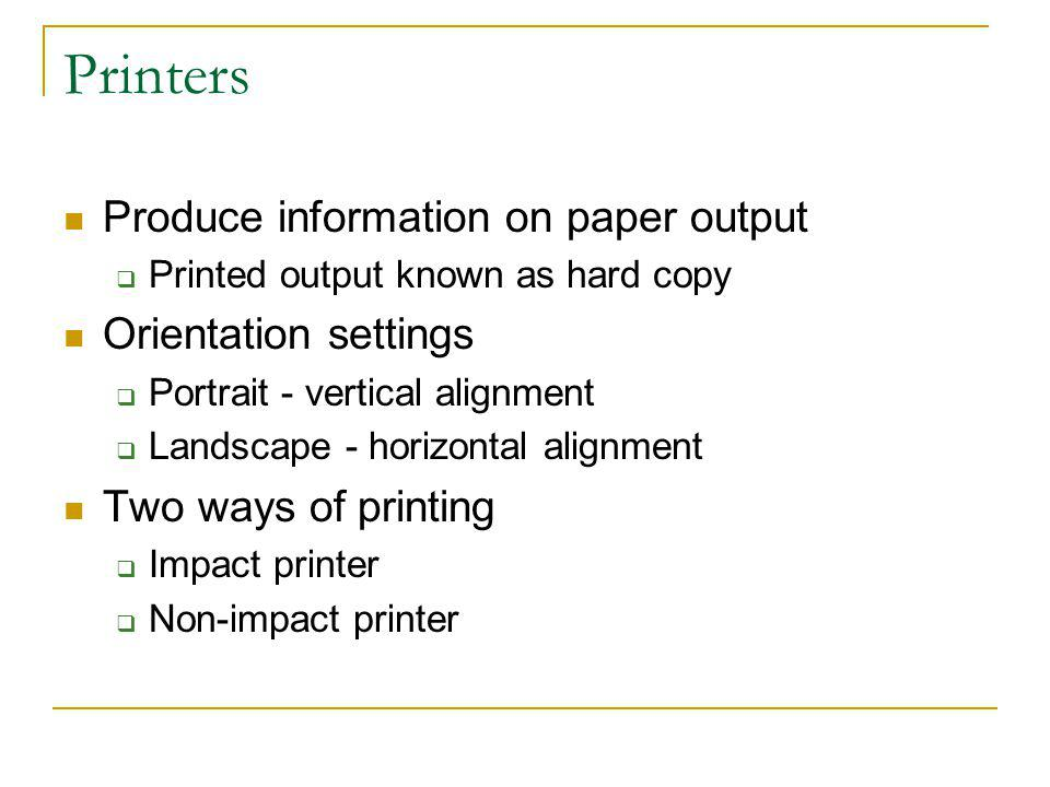 Printers Produce information on paper output Orientation settings