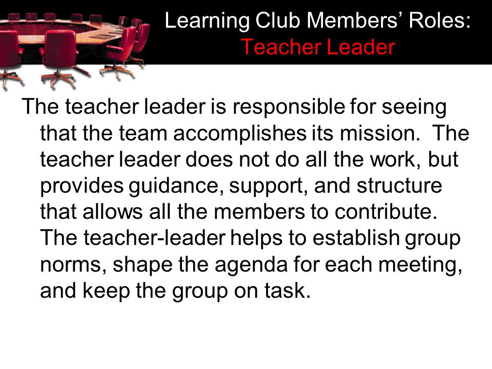 Learning Club Members' Roles: Teacher Leader