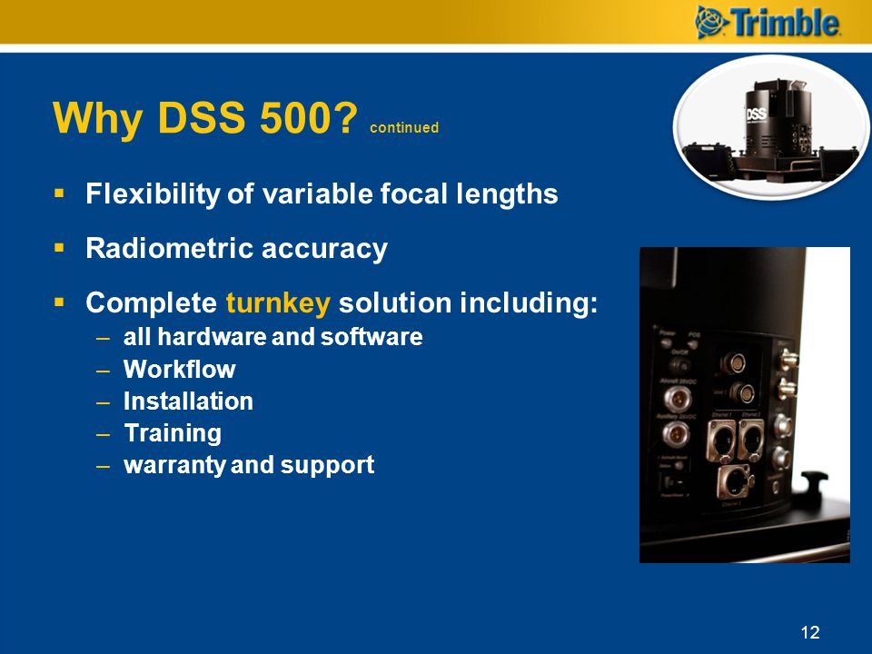Why DSS 500 continued Flexibility of variable focal lengths