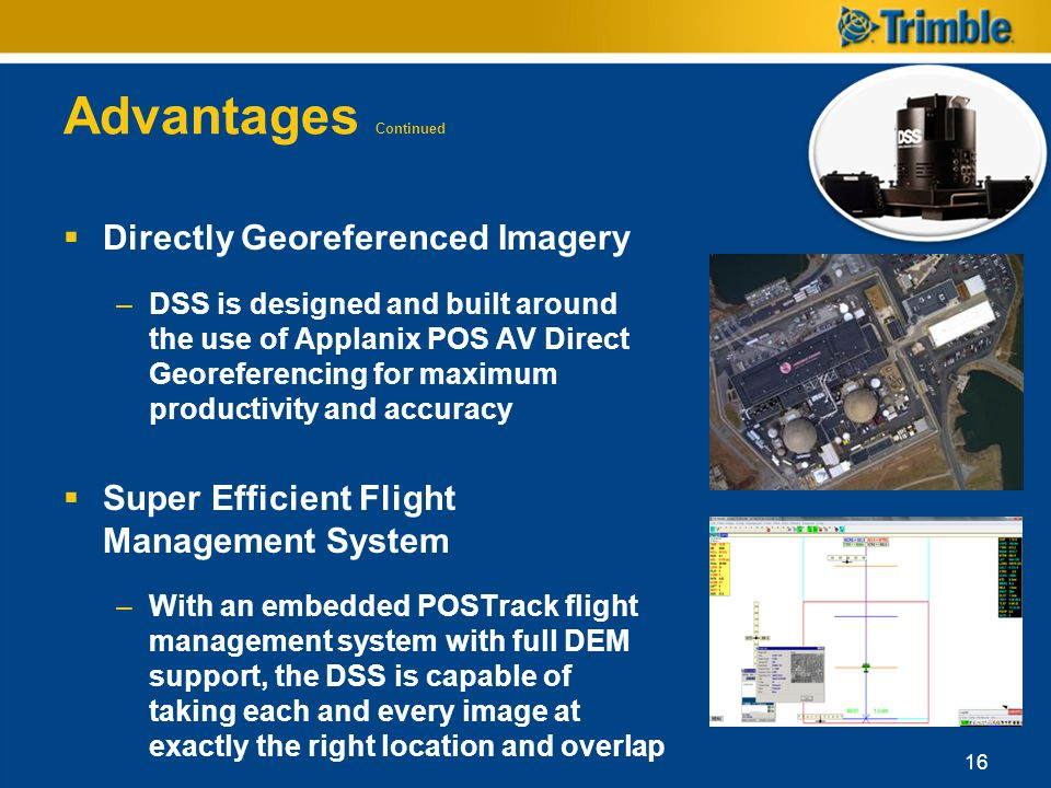 Advantages Continued Directly Georeferenced Imagery
