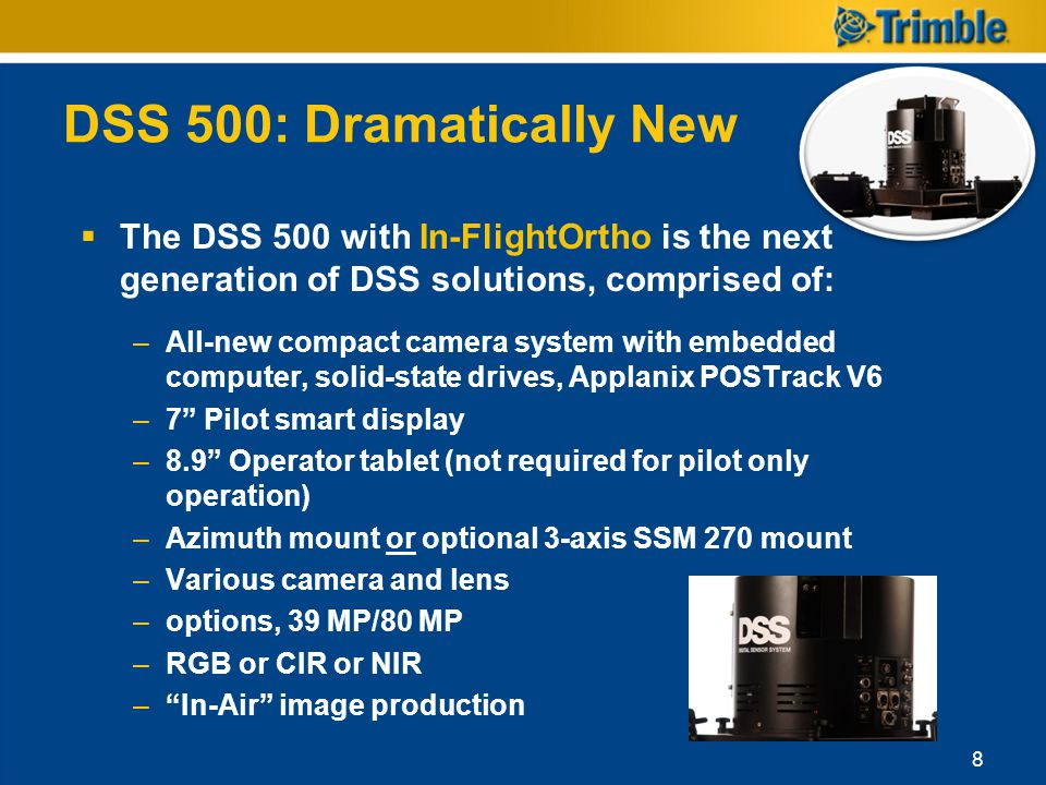 DSS 500: Dramatically New The DSS 500 with In-FlightOrtho is the next generation of DSS solutions, comprised of: