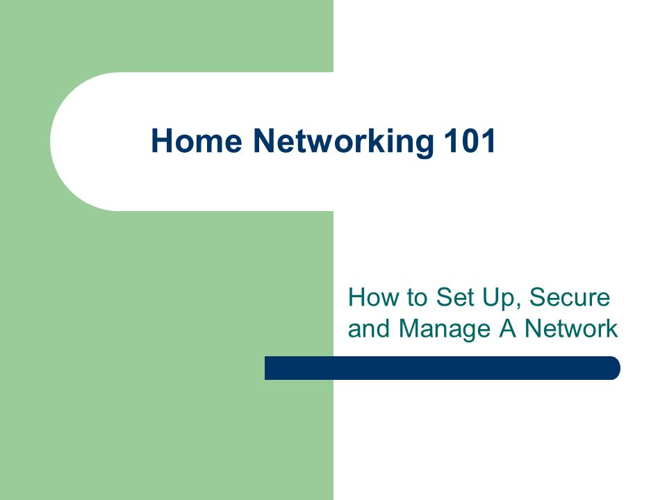 How to Set Up, Secure and Manage A Network