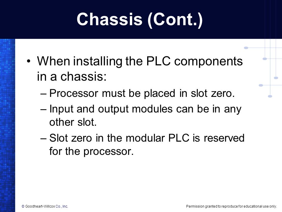 Chassis (Cont.) When installing the PLC components in a chassis: