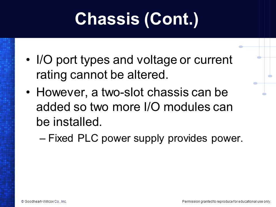 Chassis (Cont.) I/O port types and voltage or current rating cannot be altered.