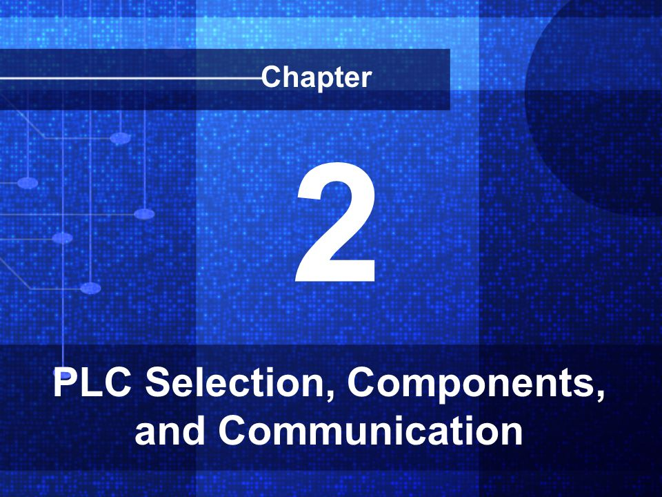 PLC Selection, Components, and Communication