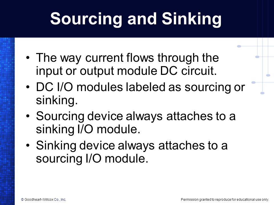 Sourcing and Sinking The way current flows through the input or output module DC circuit. DC I/O modules labeled as sourcing or sinking.