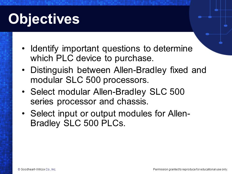 Objectives Identify important questions to determine which PLC device to purchase.
