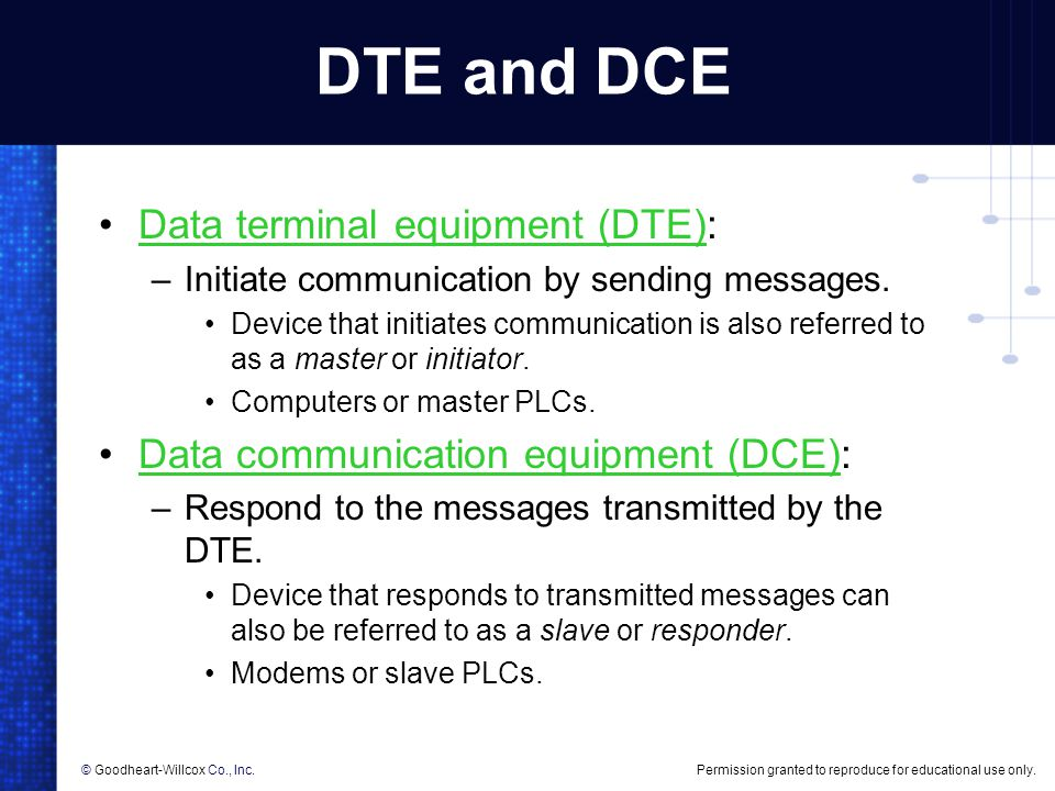 DTE and DCE Data terminal equipment (DTE):
