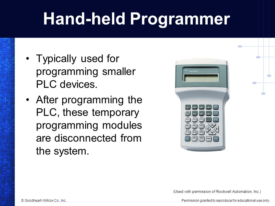 Hand-held Programmer Typically used for programming smaller PLC devices.