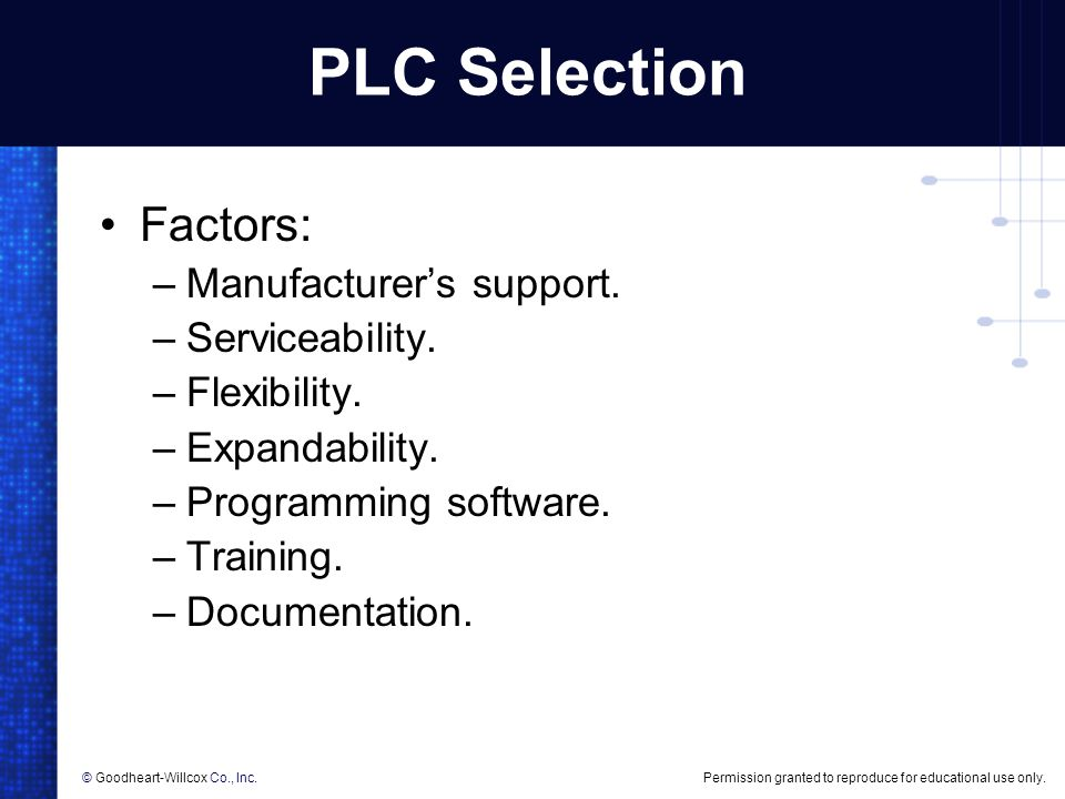 PLC Selection Factors: Manufacturer's support. Serviceability.