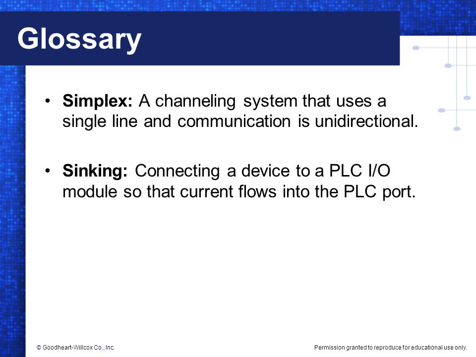 Glossary Simplex: A channeling system that uses a single line and communication is unidirectional.