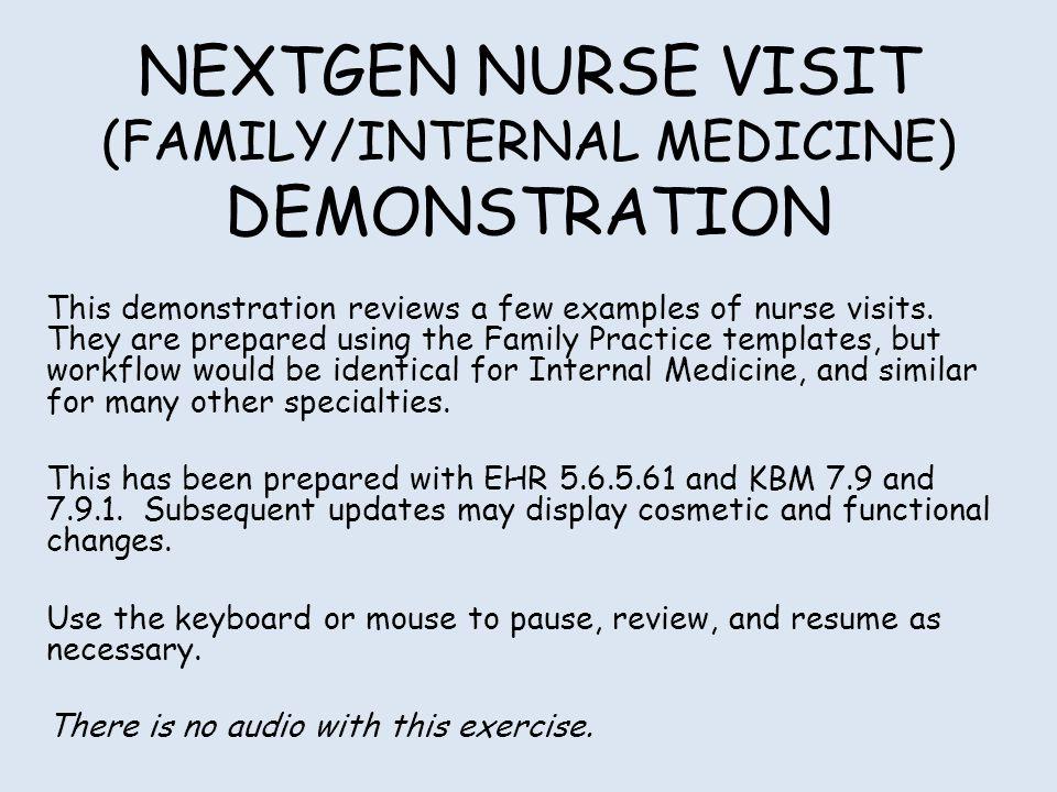 NEXTGEN NURSE VISIT (FAMILY/INTERNAL MEDICINE) DEMONSTRATION