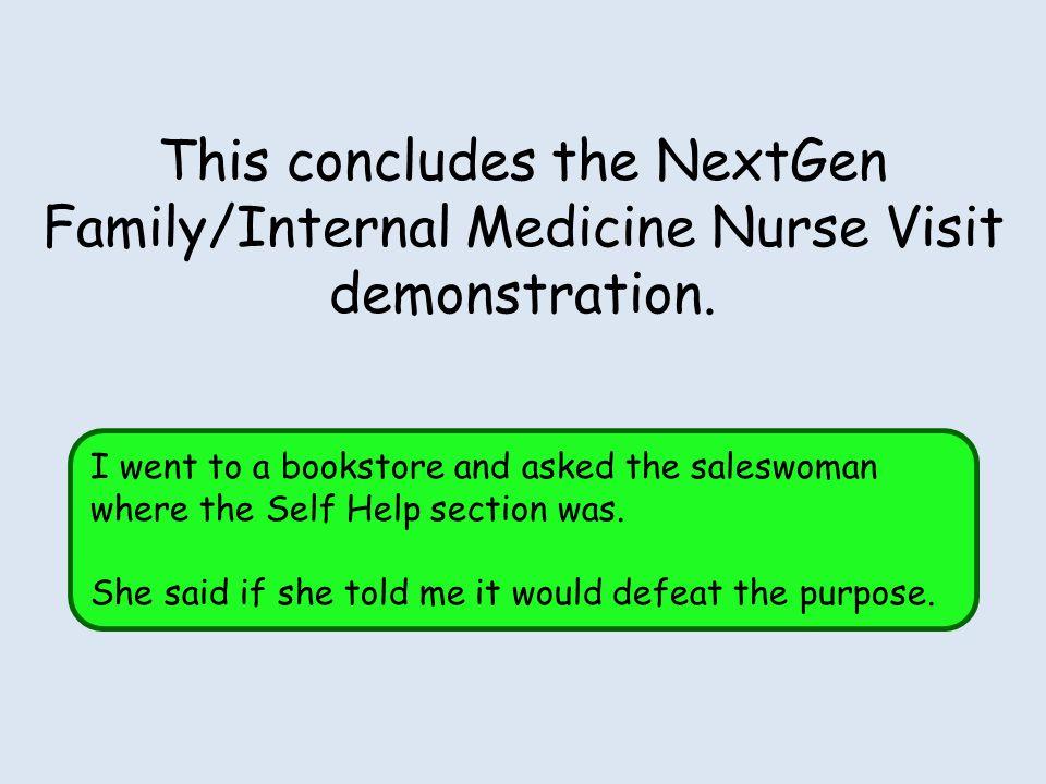 This concludes the NextGen Family/Internal Medicine Nurse Visit demonstration.