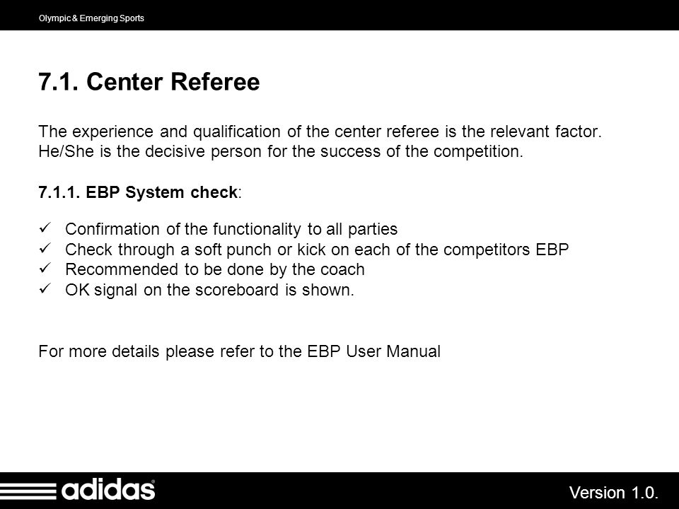 7.1. Center Referee The experience and qualification of the center referee is the relevant factor.