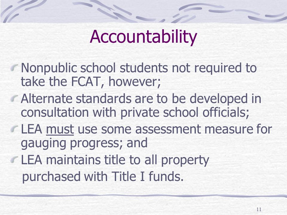 Accountability Nonpublic school students not required to take the FCAT, however;