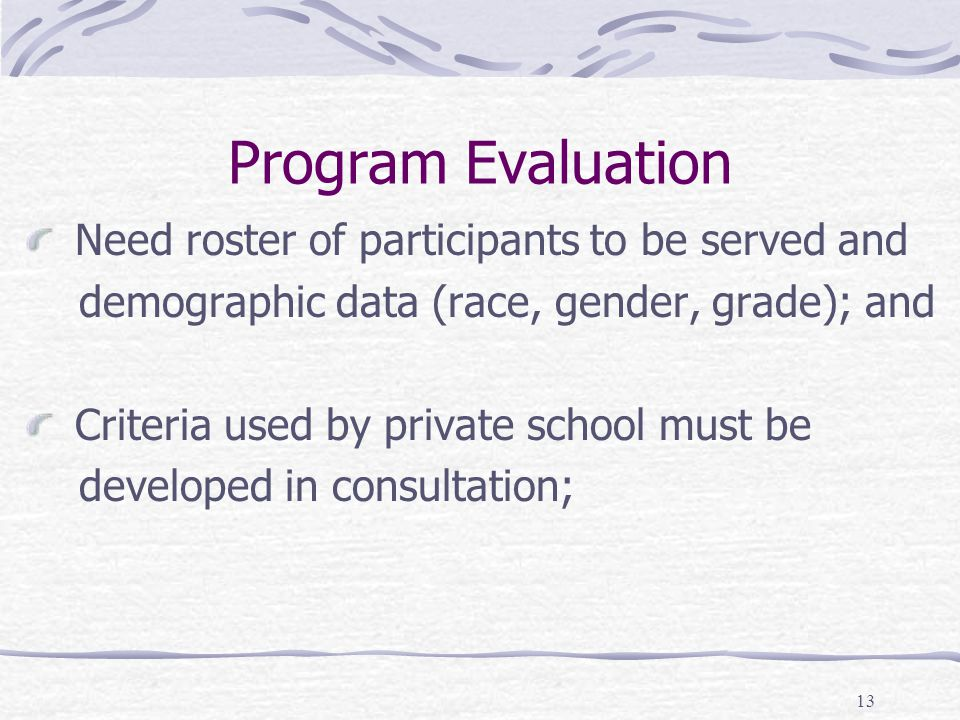 Program Evaluation Need roster of participants to be served and