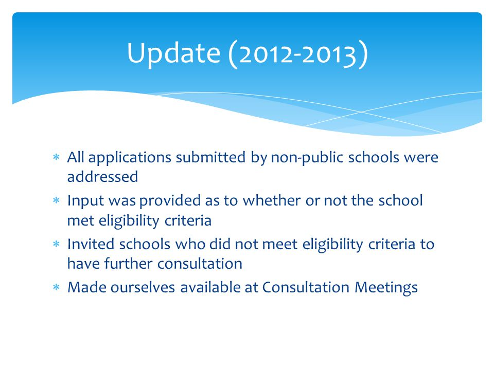 Update (2012-2013) All applications submitted by non-public schools were addressed.