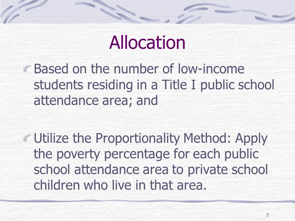 Allocation Based on the number of low-income students residing in a Title I public school attendance area; and.