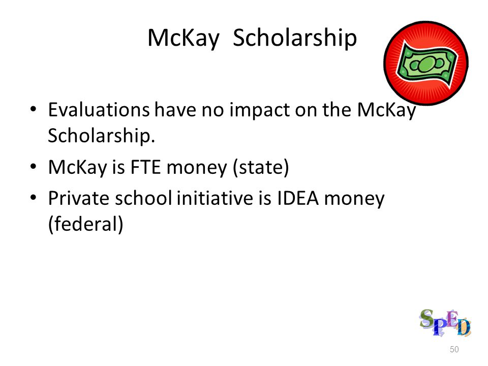 McKay Scholarship Evaluations have no impact on the McKay Scholarship.