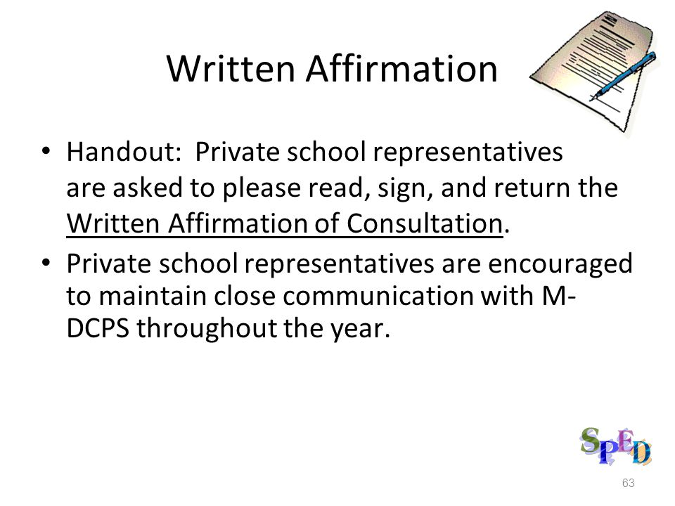 Written Affirmation Handout: Private school representatives are asked to please read, sign, and return the Written Affirmation of Consultation.