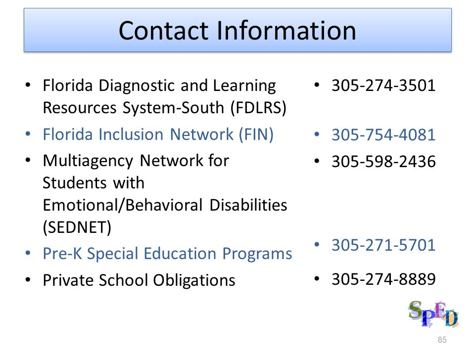 Contact Information Florida Diagnostic and Learning Resources System-South (FDLRS) Florida Inclusion Network (FIN)