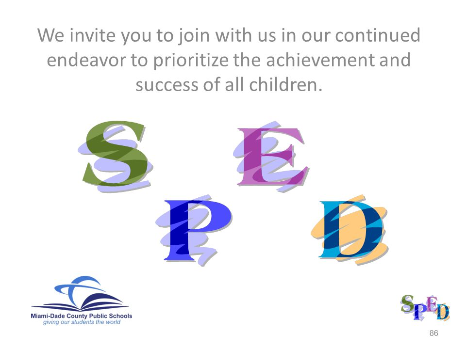 We invite you to join with us in our continued endeavor to prioritize the achievement and success of all children.
