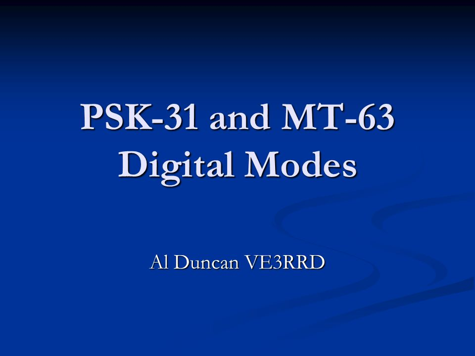 PSK-31 and MT-63 Digital Modes