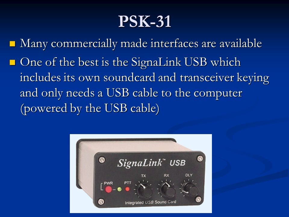 PSK-31 Many commercially made interfaces are available