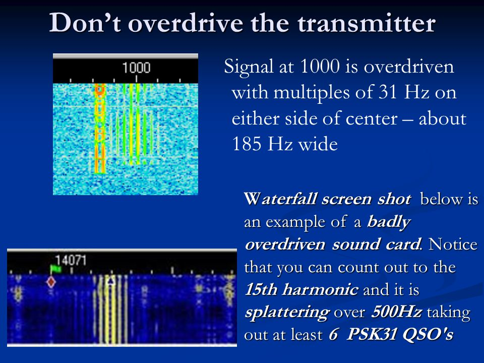 Don't overdrive the transmitter