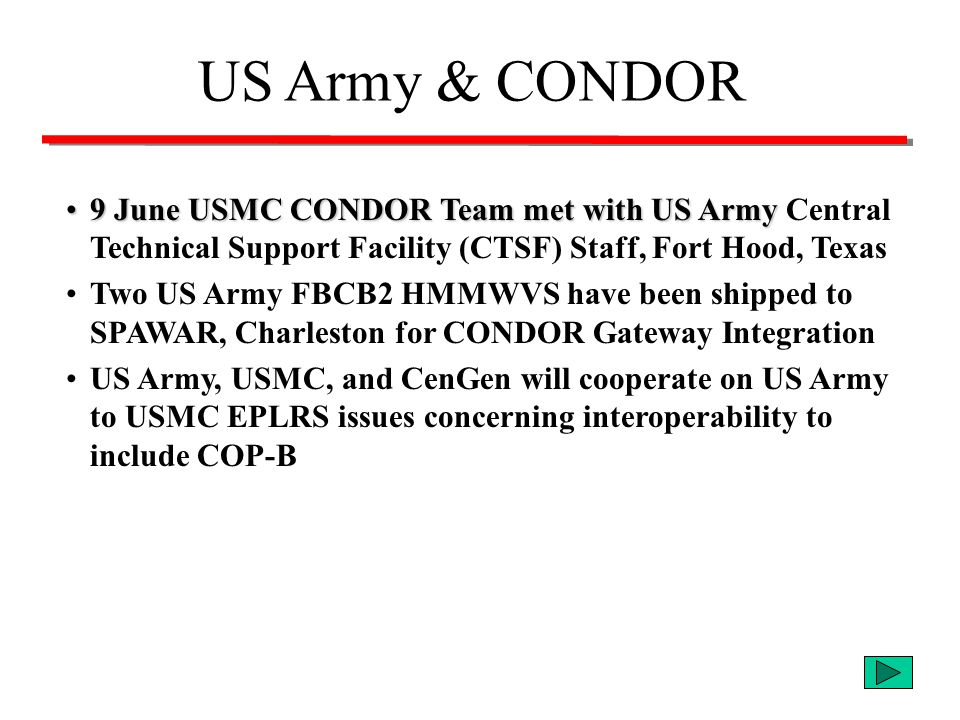 US Army & CONDOR 9 June USMC CONDOR Team met with US Army Central Technical Support Facility (CTSF) Staff, Fort Hood, Texas.