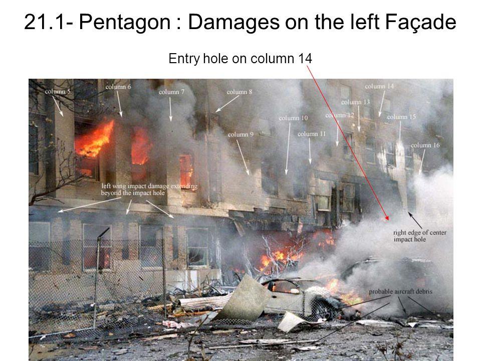 21.1- Pentagon : Damages on the left Façade Entry hole on column 14