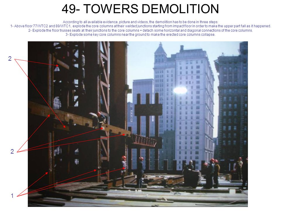 49- TOWERS DEMOLITION According to all available evidence, picture and videos, the demolition has to be done in three steps: