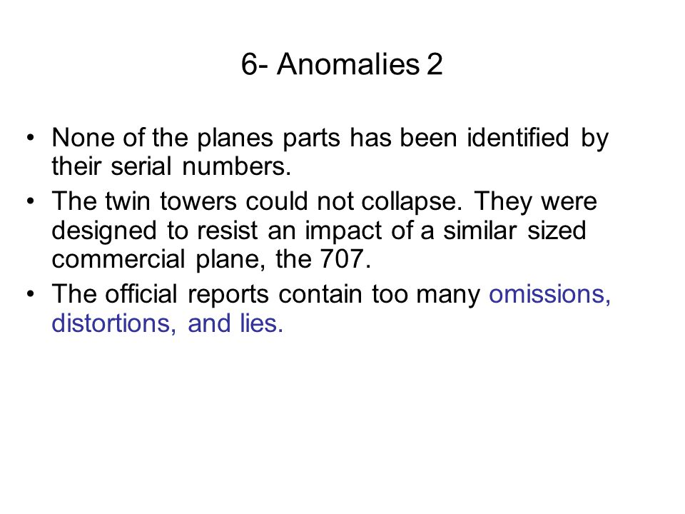 6- Anomalies 2 None of the planes parts has been identified by their serial numbers.