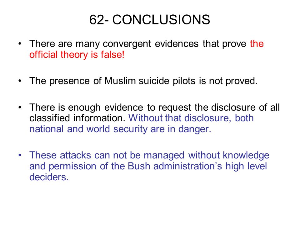 62- CONCLUSIONS There are many convergent evidences that prove the official theory is false! The presence of Muslim suicide pilots is not proved.