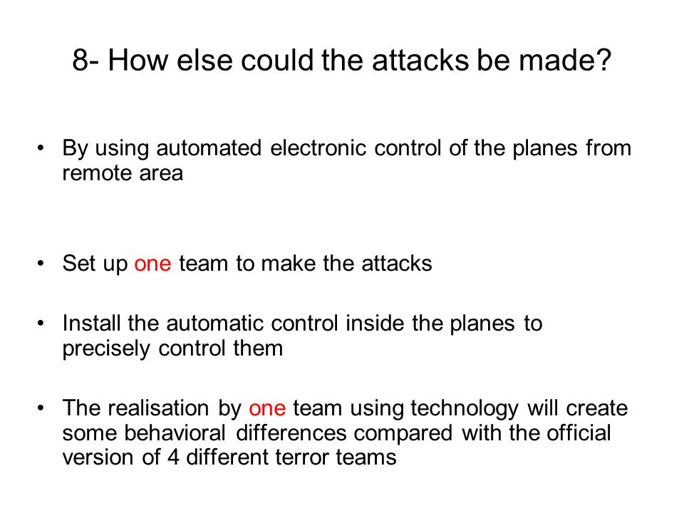 8- How else could the attacks be made