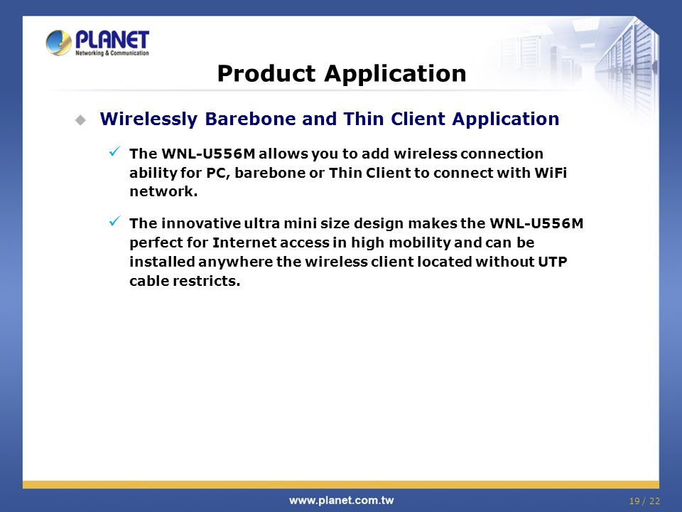 Product Application Wirelessly Barebone and Thin Client Application