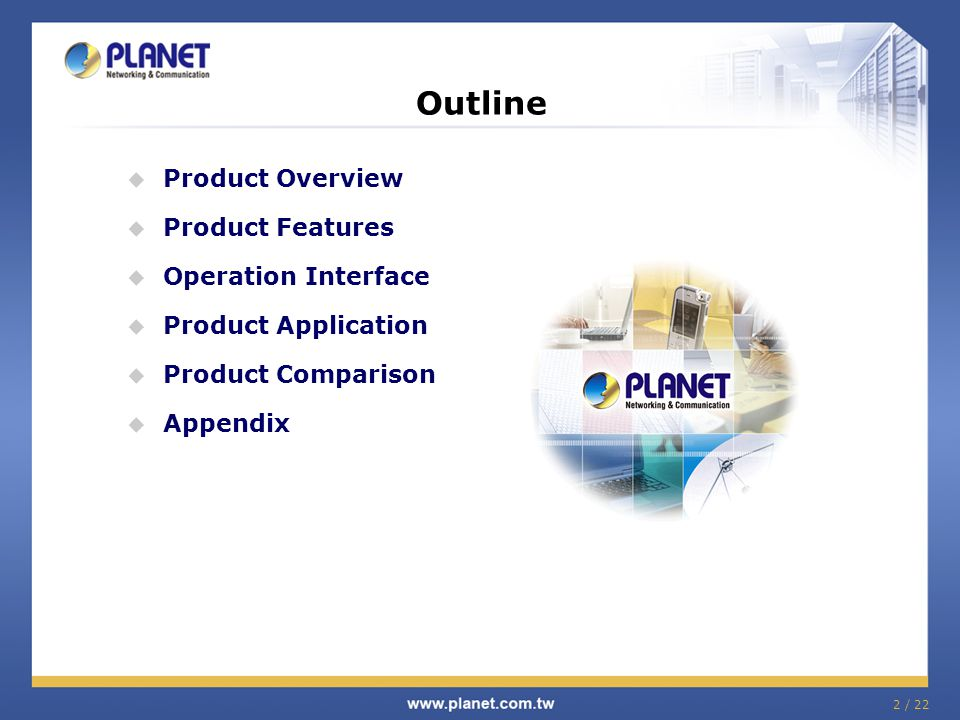Outline Product Overview Product Features Operation Interface