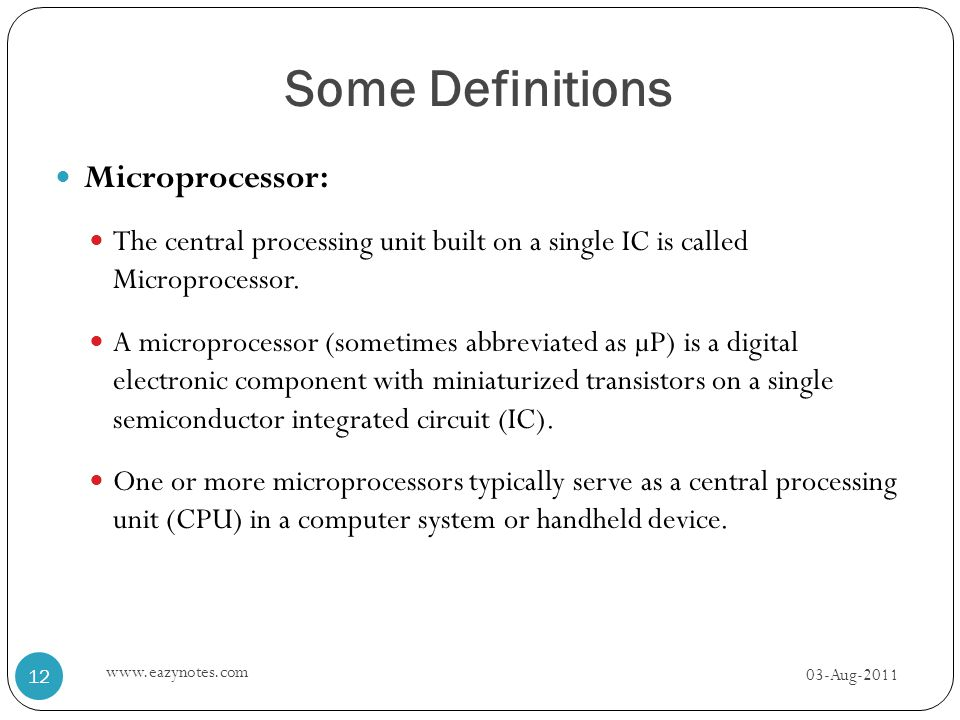 Some Definitions Microprocessor: