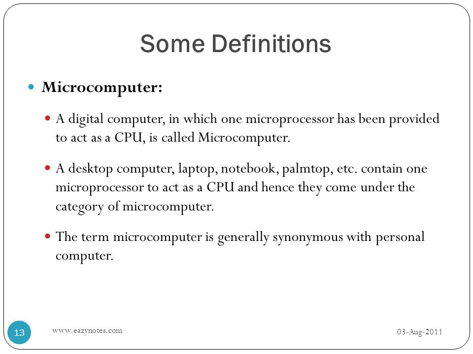 Some Definitions Microcomputer: