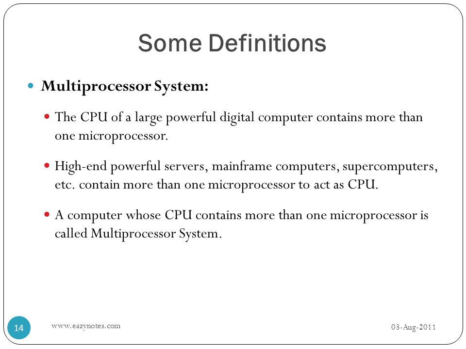 Some Definitions Multiprocessor System: