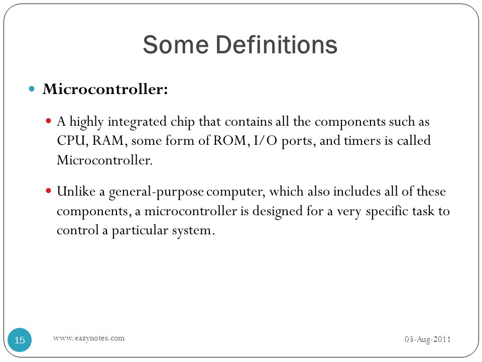 Some Definitions Microcontroller: