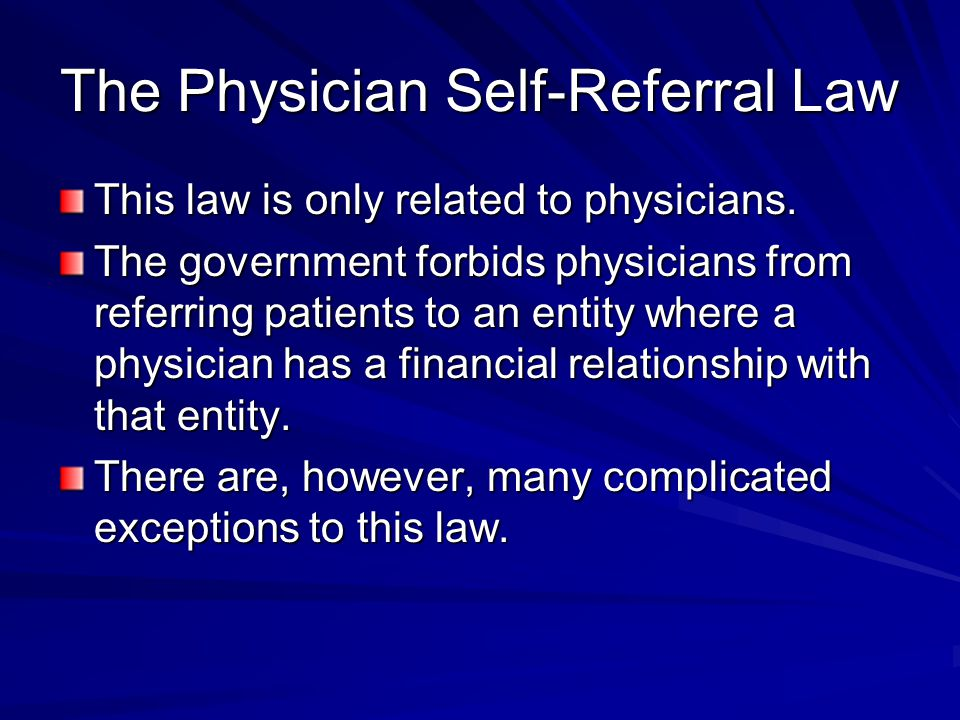 The Physician Self-Referral Law