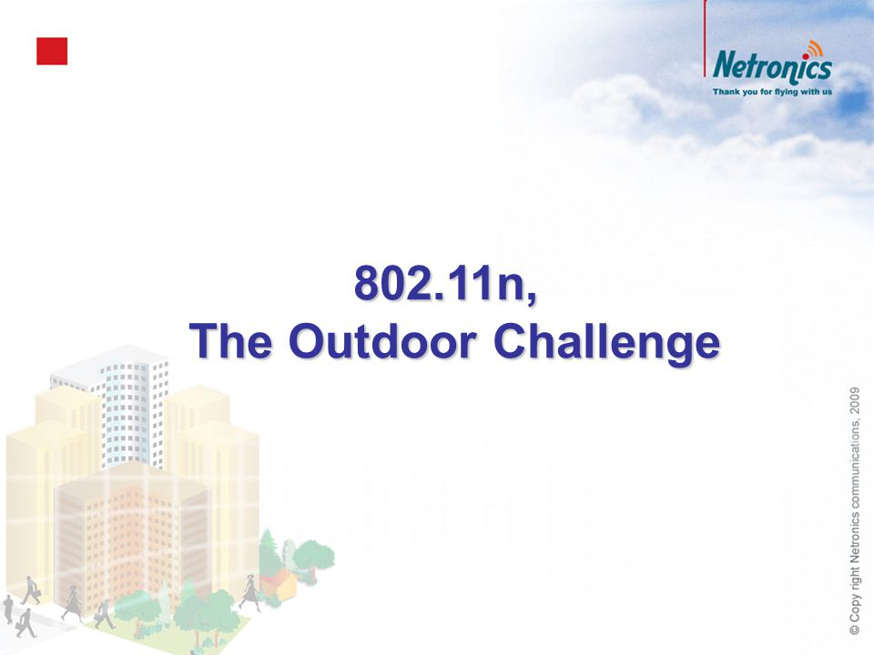802.11n, The Outdoor Challenge