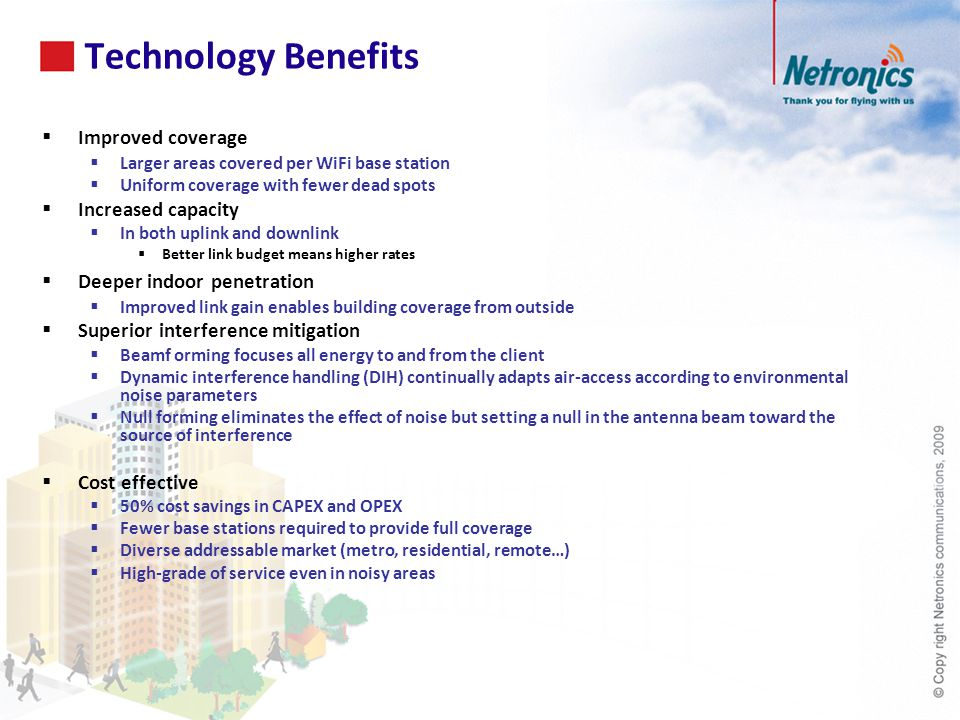 Technology Benefits Improved coverage Increased capacity