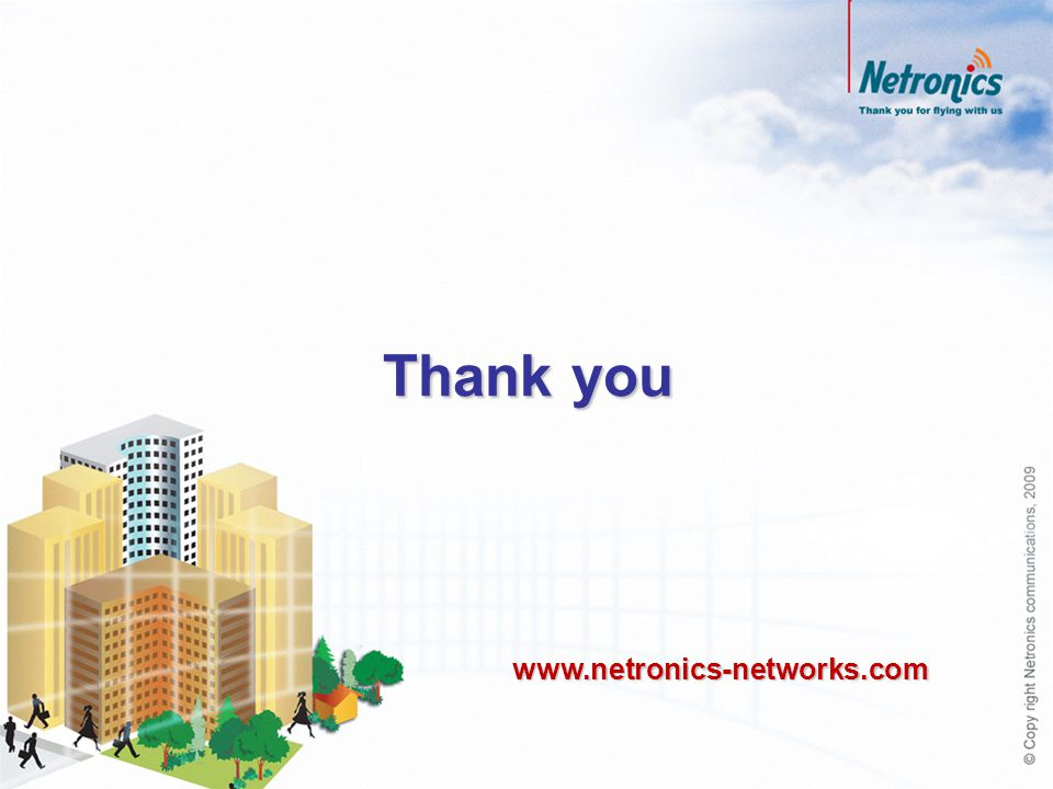Thank you www.netronics-networks.com 73