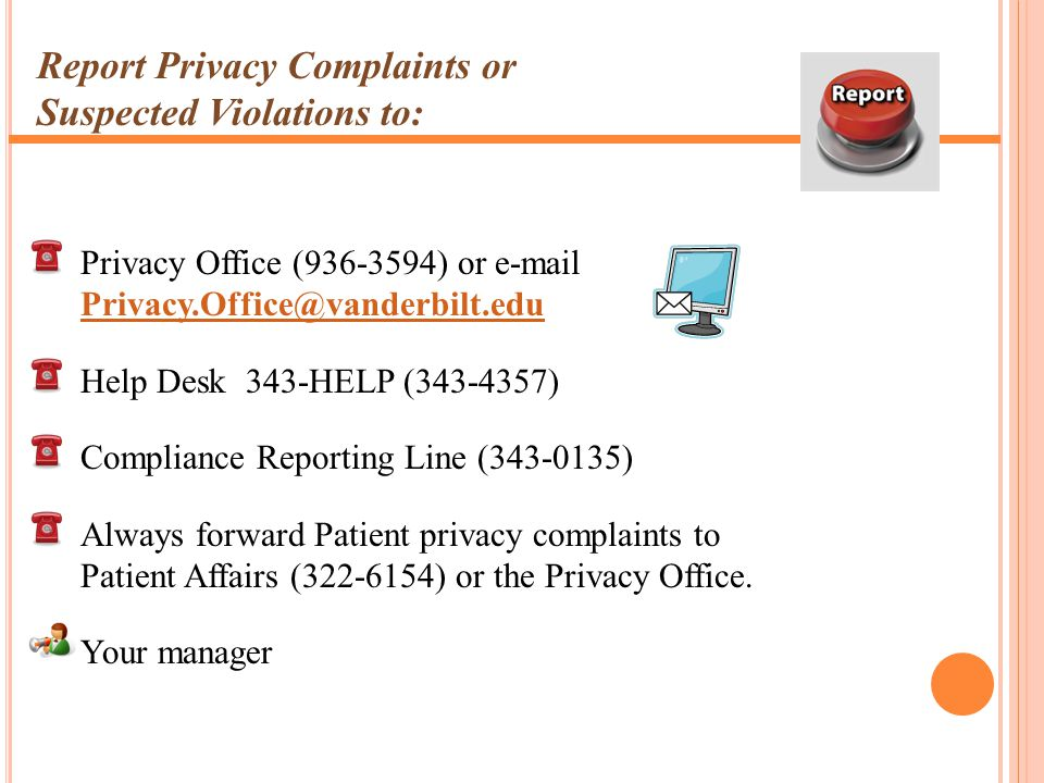 Report Privacy Complaints or Suspected Violations to: