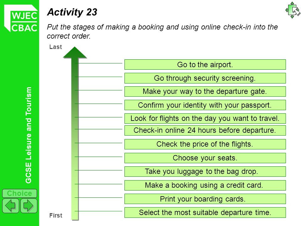 Activity 23 Put the stages of making a booking and using online check-in into the correct order. Last.